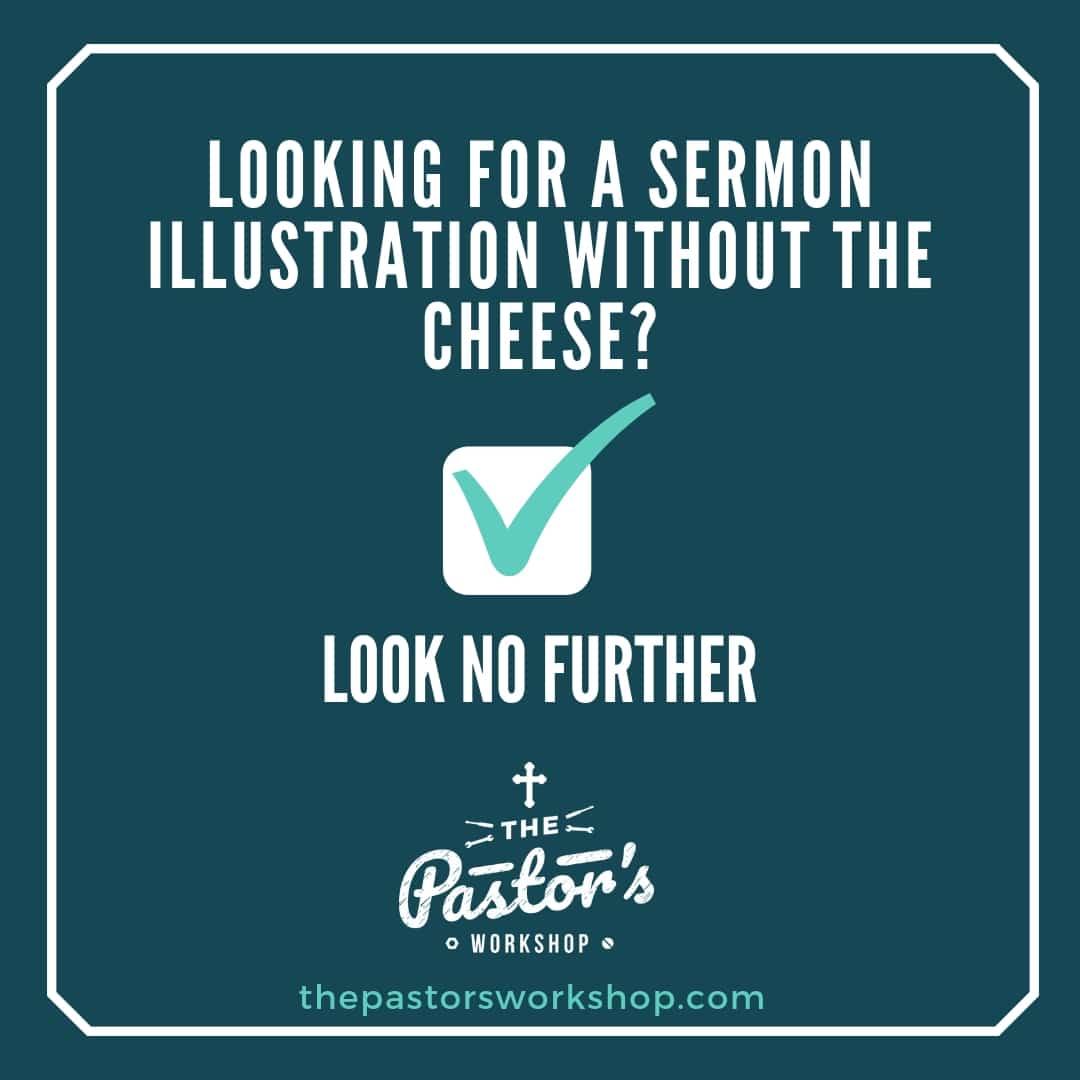 Sermon Illustration Tuesday (4 2) – The Pastor's Workshop