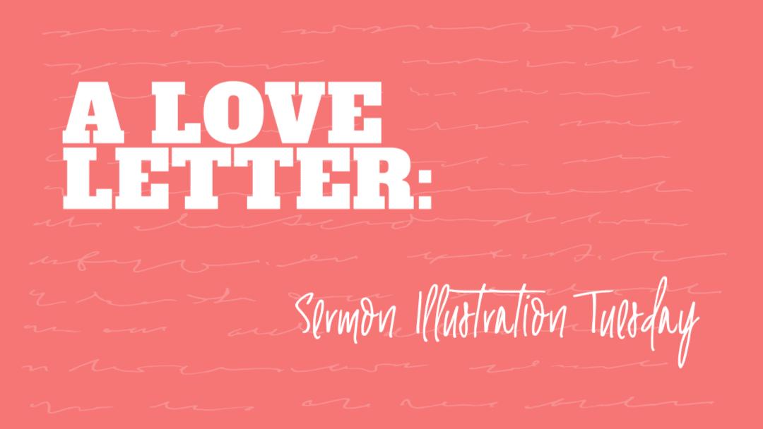 The Love Letter: Sermon Illustration Tuesday