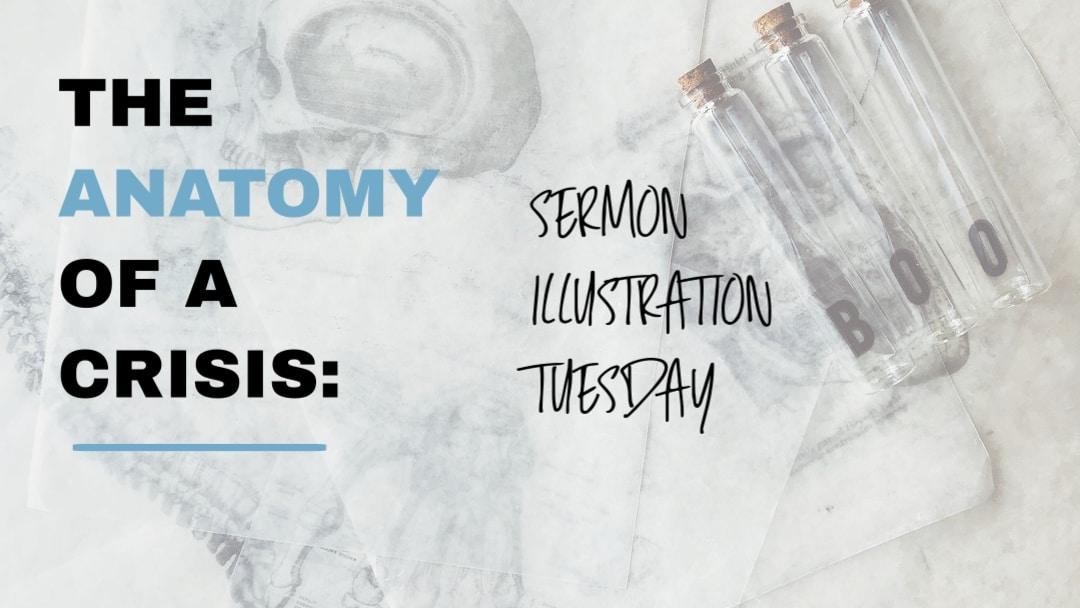 The Anatomy of a Crisis: Sermon Illustration Thursday