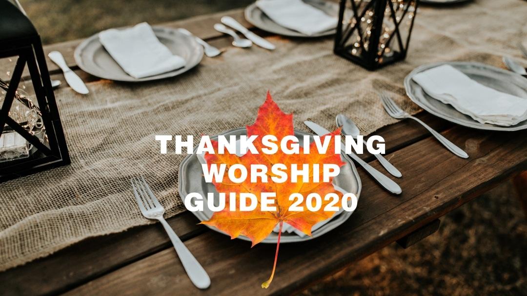 Thanksgiving Worship Guide